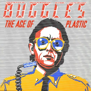Buggles Age of Plastic
